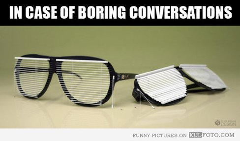 boring conversation glasses