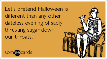 dating-candy-lonely-single-halloween-ecards-someecards_large