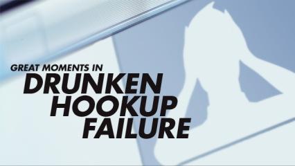 drunken hookup failure
