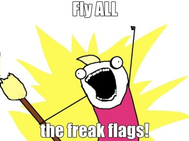 Fly All the Freak Flags